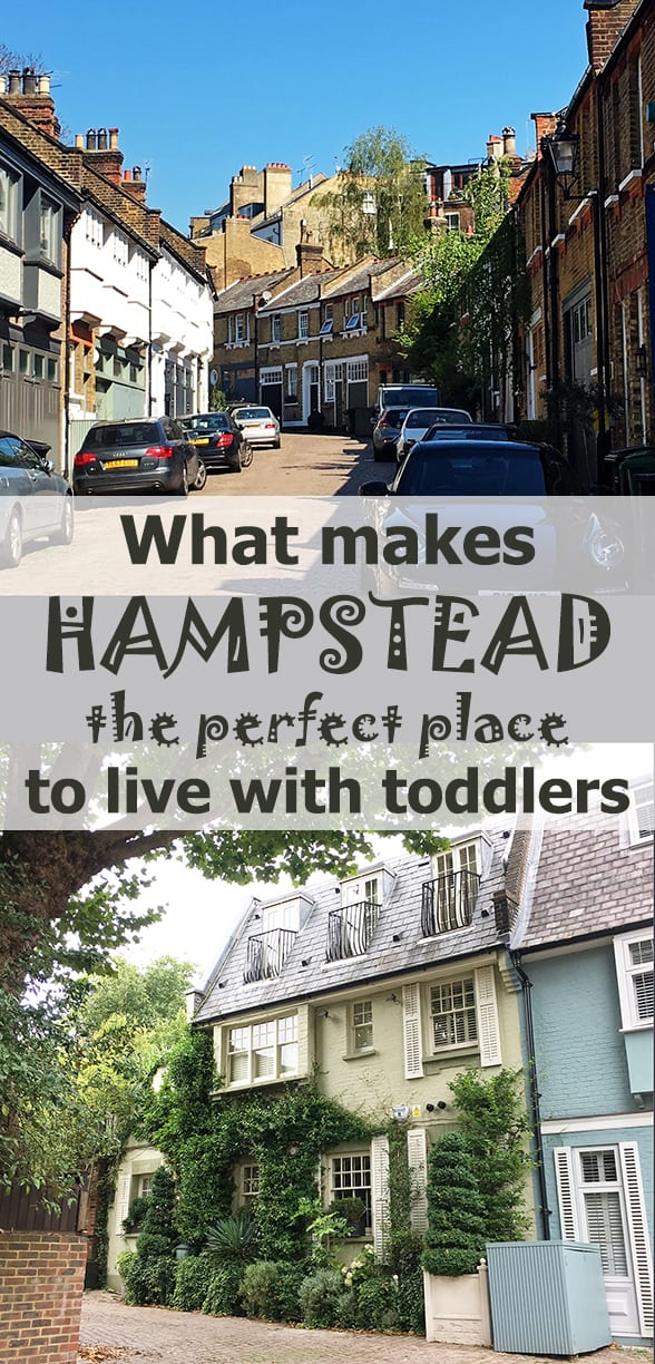 What makes living in Hampstead with toddlers amazing