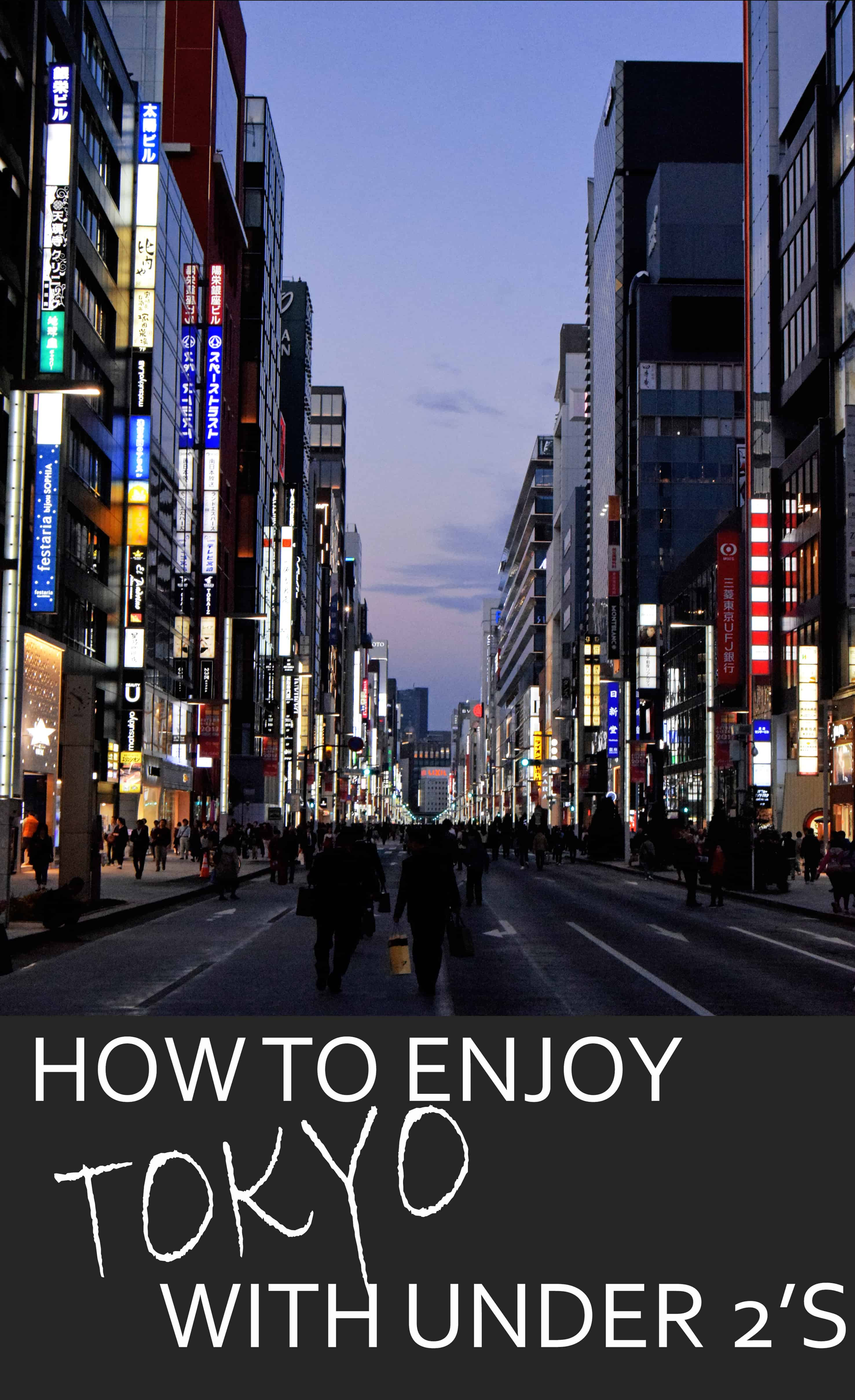 How to enjoy Tokyo with under 2's