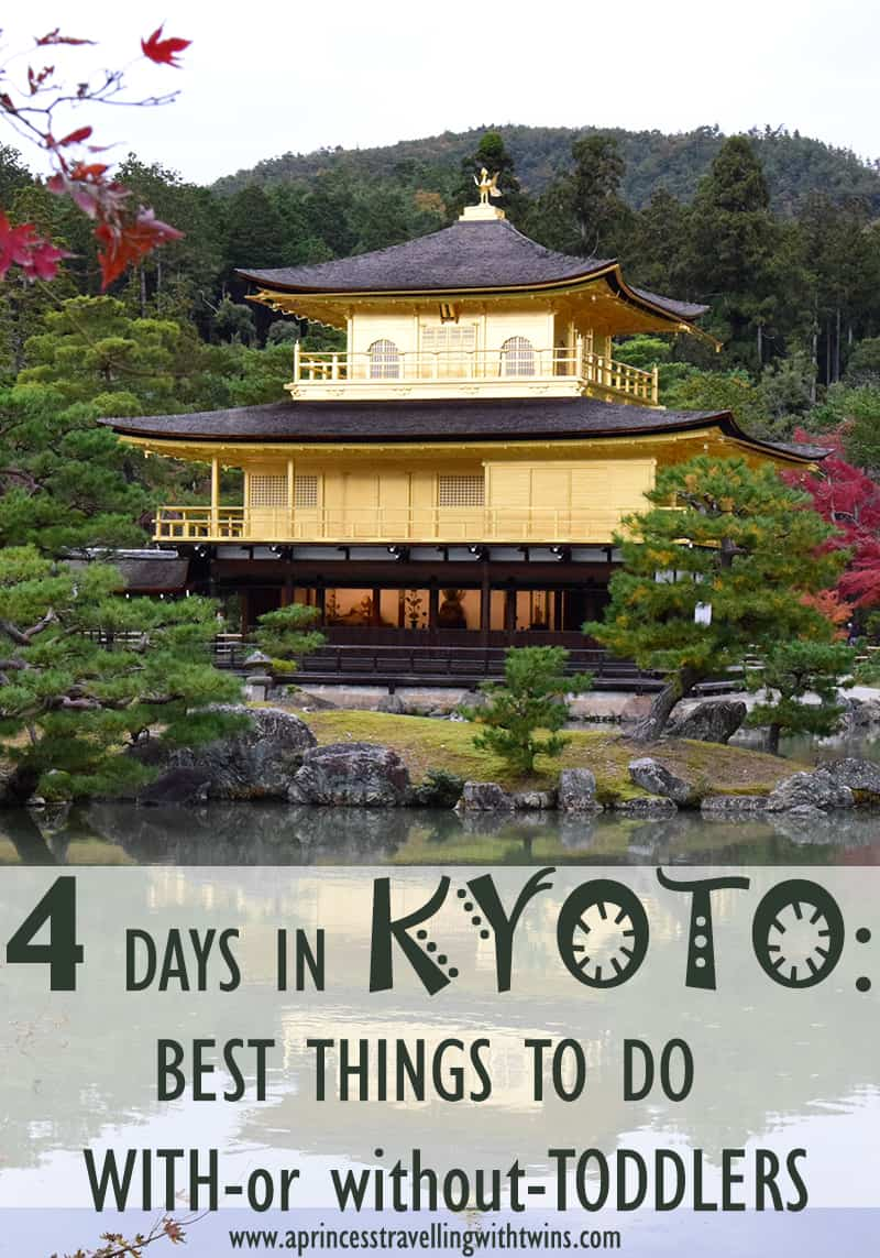 Best to do in 4 days in Kyoto with toddlers