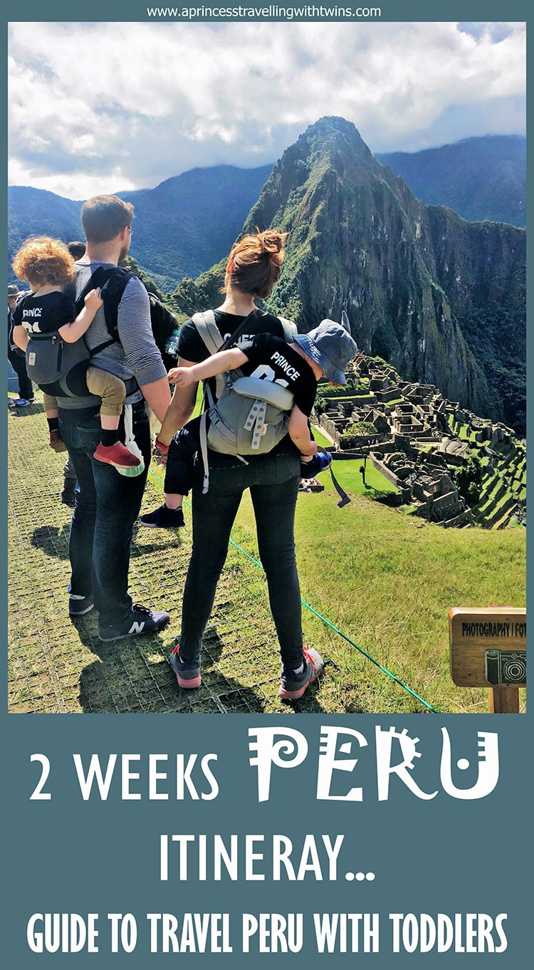 2 weeks Peru itinerary...guide to travel Peru with toddlers